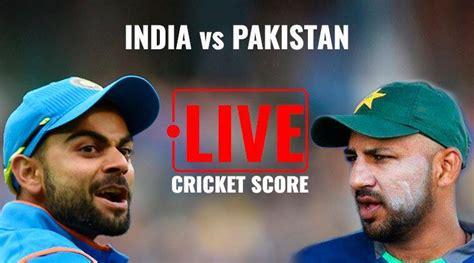 Latest Cricket Score India Vs Pakistan