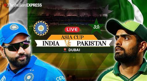 Live Cricket Score India Vs Pakistan Asia Cup