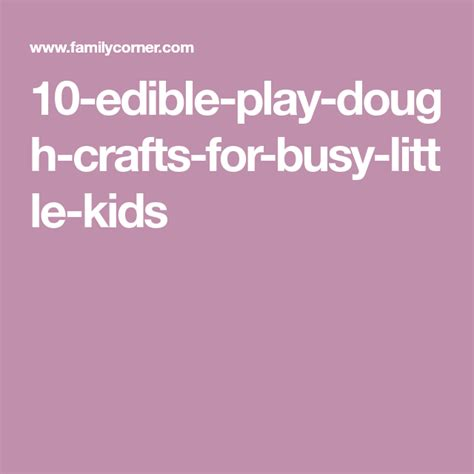 10 Edible Play Dough Crafts for Busy Little Kids