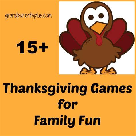15 Thanksgiving Games for Family Fun Grandparents Plus