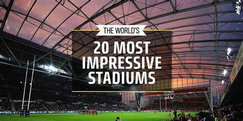 20 of the World s Most Impressive Stadiums