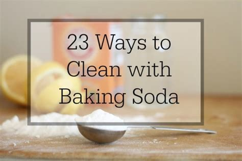 23 ways to clean with baking soda Simple Homemaking