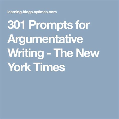301 Prompts for Argumentative Writing The New York Times