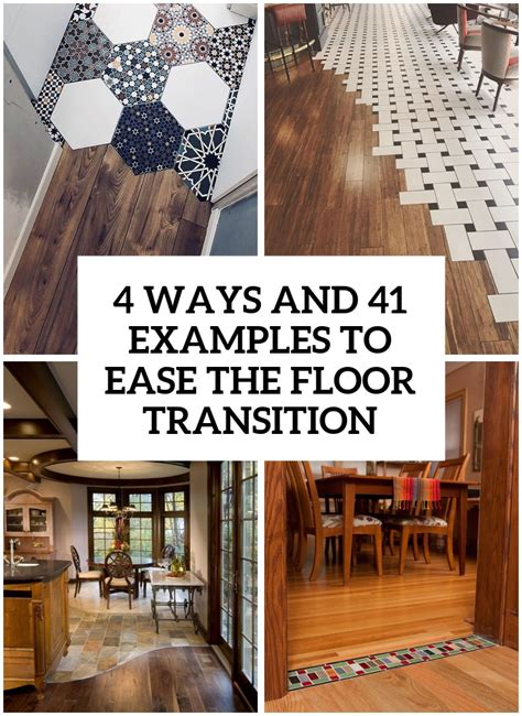4 Ways And 26 Examples To Ease The Floor Transition