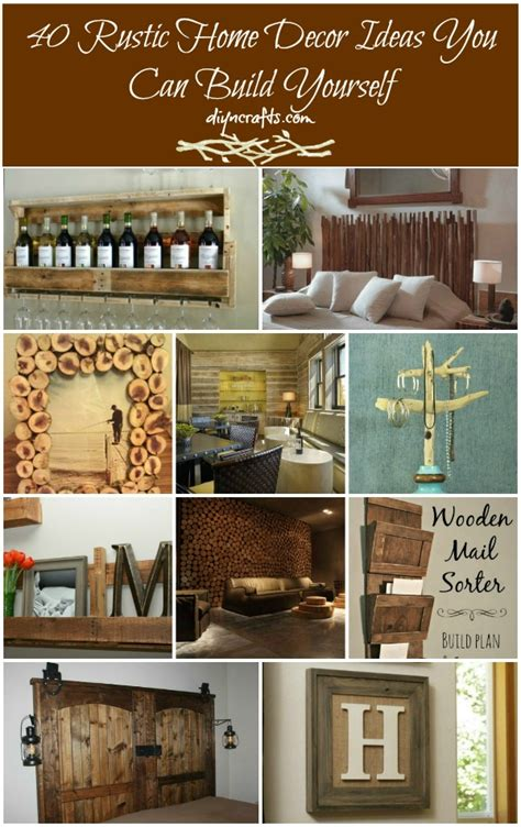 40 Rustic Home Decor Ideas You Can Build DIY Crafts