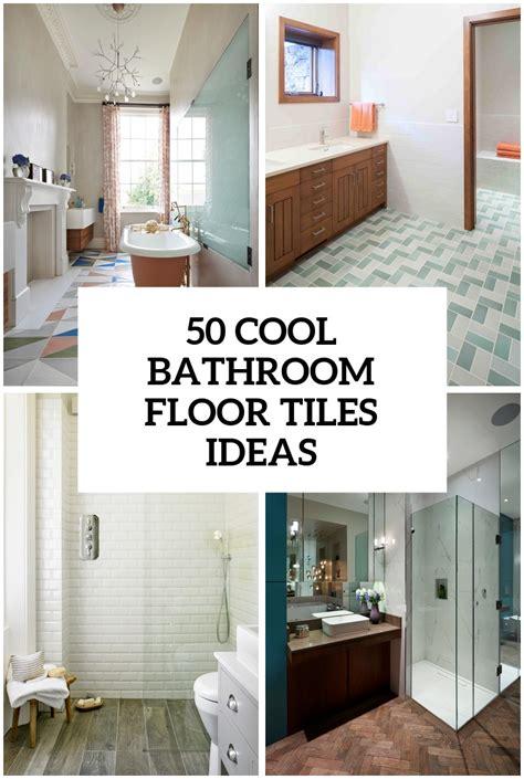 41 Cool Bathroom Floor Tiles Ideas You Should Try DigsDigs