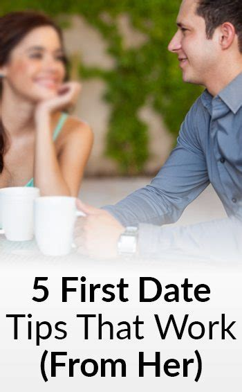 5 First Date Tips For Men That Work From Her How To
