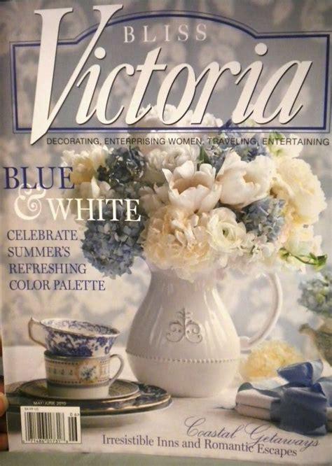 71 best Victoria Magazine Bliss images on Pinterest