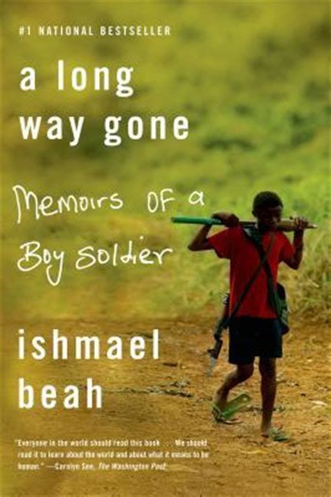 A Long Way Gone memoirs of a boy soldier by Ishmael Beah