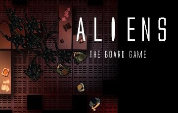 ALIENS the Board Game Newgrounds
