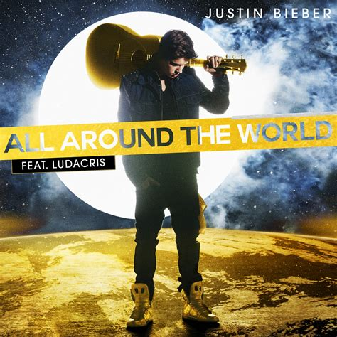 All Around the World Justin Bieber song Wikipedia
