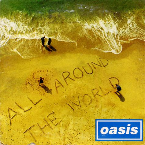 All Around the World Oasis song Wikipedia the free