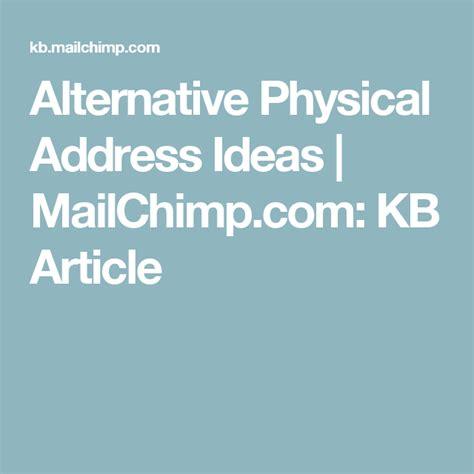 Alternative Physical Address Ideas MailChimp KB Article
