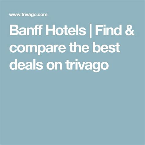 Banff Hotels Find compare the best deals on trivago