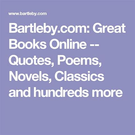 Bartleby Com Great Books Online Quotes Poems Novels