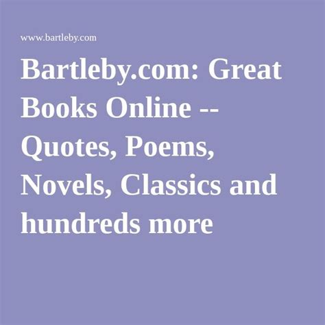 Bartleby Great Books Online Quotes Poems Novels