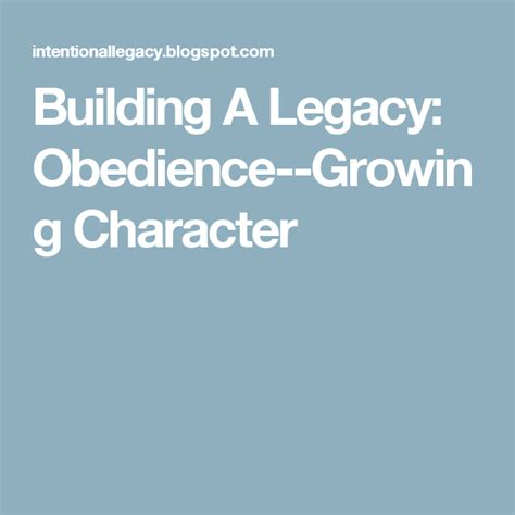 Building A Legacy Obedience Growing Character