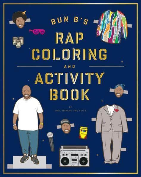 Bun B s Rapper Coloring and Activity Book Shea Serrano