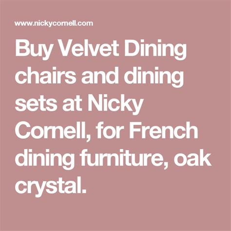 Buy Velvet Dining chairs and dining sets at Nicky Cornell