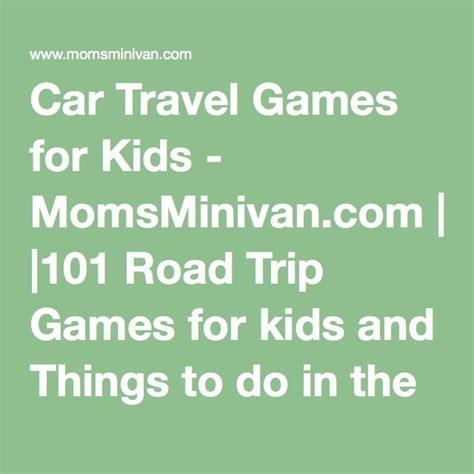Car Travel Games for Kids MomsMinivan 101 Road Trip