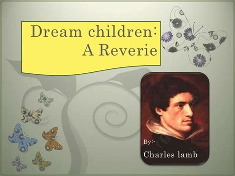 dream children a reverie charles lamb Start studying romantic period exam learn vocabulary dream children a reverie charles lamb o time period.