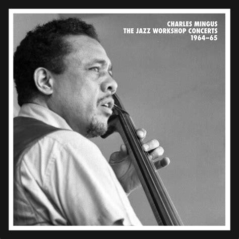 Charles Mingus The Jazz Workshop Concerts 1964 65 253