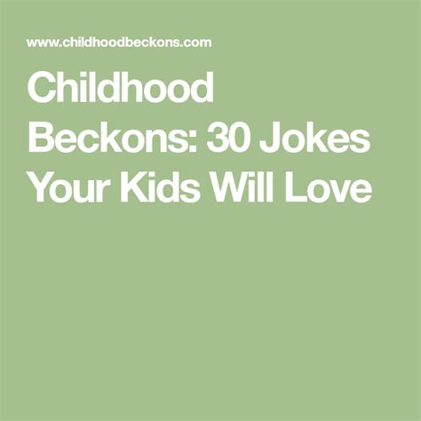 Childhood Beckons 30 Jokes Your Kids Will Love