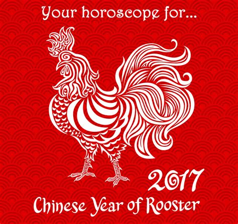 Chinese Horoscope for Rooster Horoscope for 2017 year of