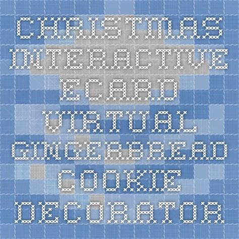 Christmas Interactive eCard virtual gingerbread cookie