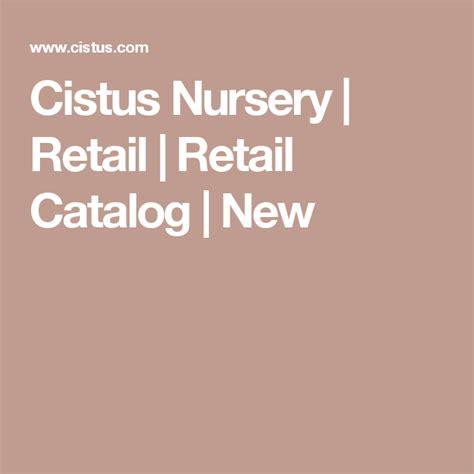 Cistus Nursery Retail Retail Catalog New