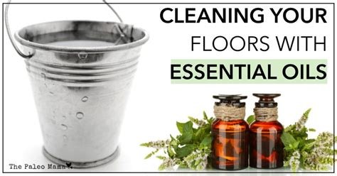 Cleaning Your Floors with Essential Oils The Paleo Mama