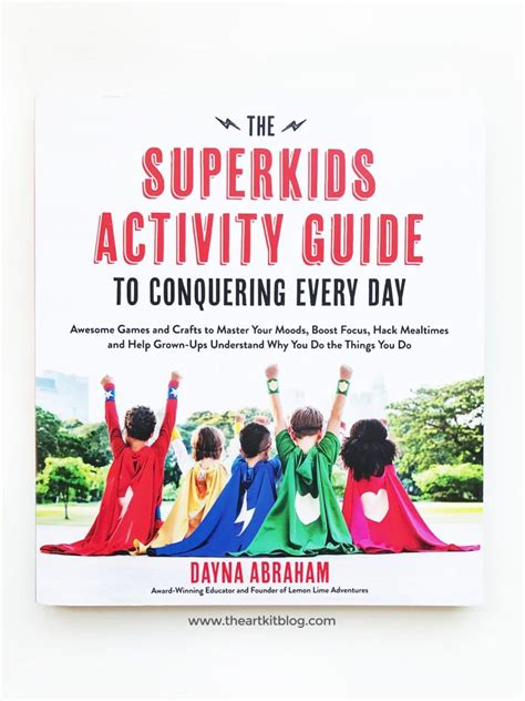 Conquer Every Day with Kids The Superkids Activity Guide