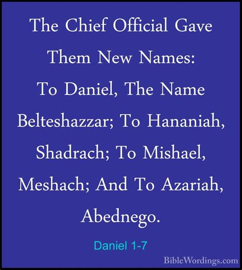 Daniel 1 7 The chief official gave them new names to