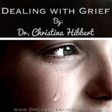Dealing With Grief Dr Christina Hibbert