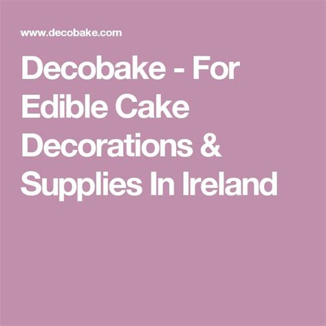 Decobake For Edible Cake Decorations Supplies In Ireland