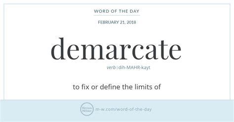 Demarcate Definition of Demarcate by Merriam Webster