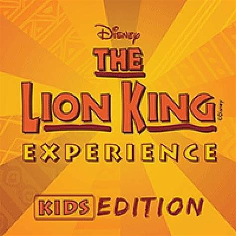 Disney THE LION KING EXPERIENCE Experience KIDS Edition