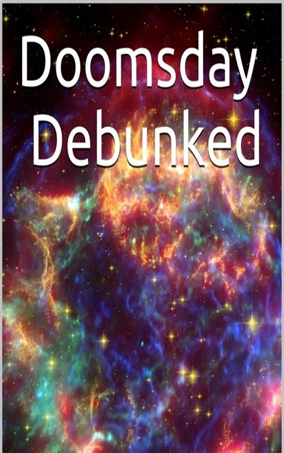 Doomsday Debunked Nibiru is Nuts False vacuum Big Rip