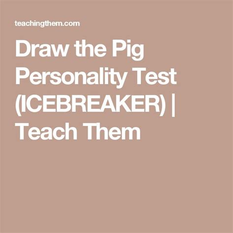 Draw the Pig Personality Test ICEBREAKER Teach Them