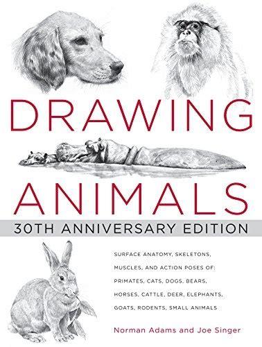Drawing Animals 30th Anniversary Edition Norman Adams