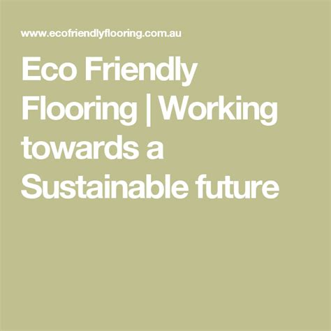 Eco Friendly Flooring Working towards a Sustainable future
