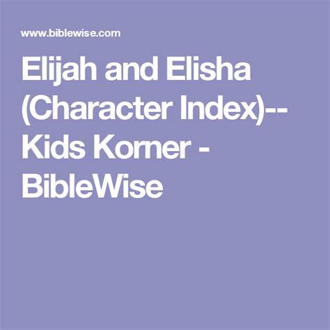 Elijah and Elisha Character Index Kids Korner BibleWise