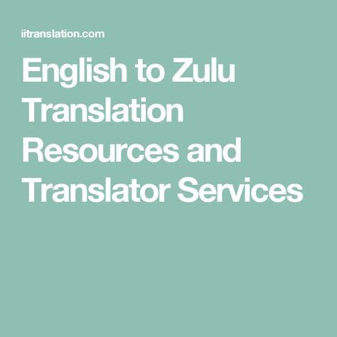 English to Zulu Translation Services and Translator Resources