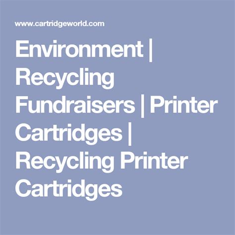 Environment Recycling Fundraisers Printer Cartridges