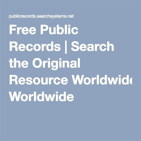 Free Public Records Search the Original Resource Worldwide