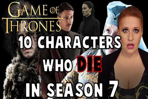 Game of Thrones Characters Who ll Die In Season 7