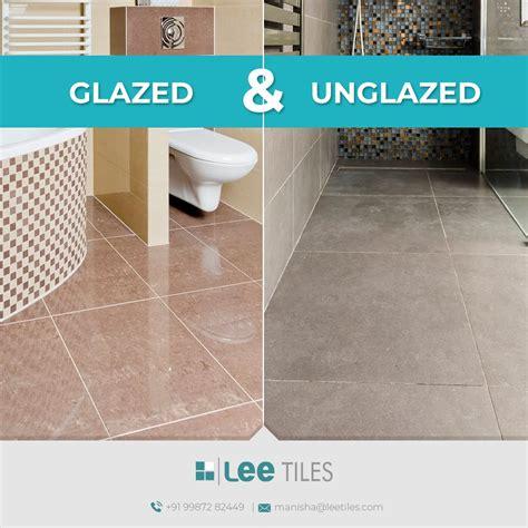 Glazed ceramic tile versus Unglazed ceramic tile