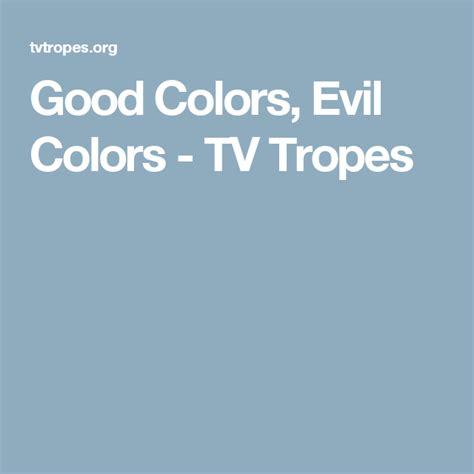 Good Colors Evil Colors TV Tropes