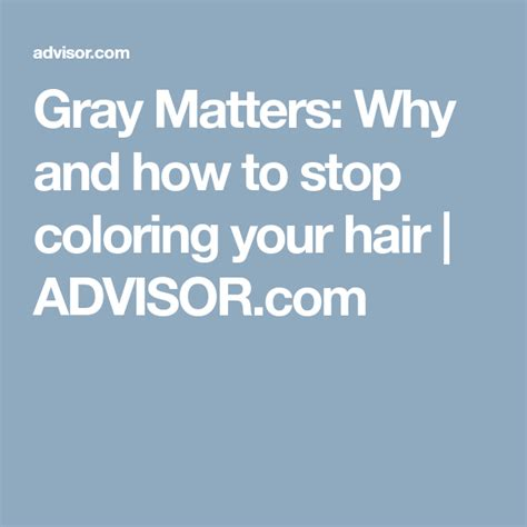 Gray Matters Why and how to stop coloring your hair
