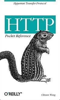 HTTP Pocket Reference Hypertext Transfer Protocol